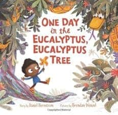 One Day in the Eucalyptus Wonderful New Picture Books, Summer 2016