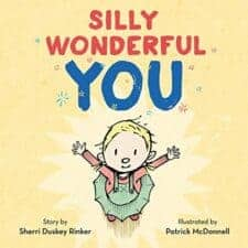 Silly Wonderful You Wonderful New Picture Books, Summer 2016