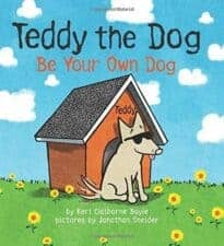 Teddy the Dog Be Your Own Dog Wonderful New Picture Books, Summer 2016