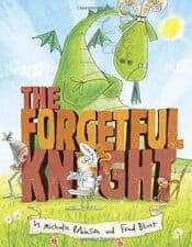 The Forgetful Knight Wonderful New Picture Books, Summer 2016