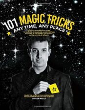 101 Magic Tricks Any Time, Any Place Awesome Activity Books: Crafts, Magic, Drawing, and More