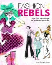 Must-Read NonFiction for Kids Fashion Rebels- Style Icons Who Changed the World of Fashion