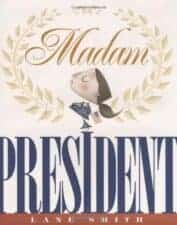 Madam President Children's Books about Elections and Voting
