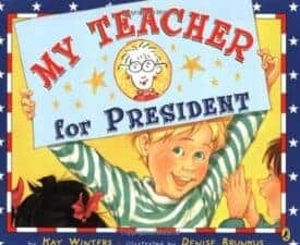 My Teacher for President Children's Books about Elections and Voting