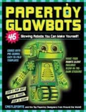 Awesome Activity Books: Crafts, Magic, Drawing, and More Papertoy Glowbots 46 Glowing Robots You Can Make Yourself