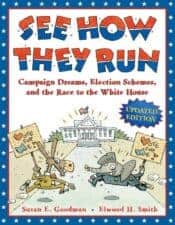 See How They Run- Campaign Dreams, Election Schemes, and the Race to the White House