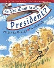 So YOu Want to Be President Children's Books about Elections and Voting