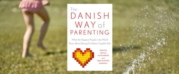 How Danish Parenting Results in Happy, Confident Kids