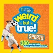 Weird But True Sports 300 Wacky Facts Awesome Sports Books for Kids