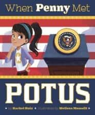 When Penny Met POTUS Children's Books about Elections and Voting