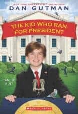 the Kid Who Ran for President Children's Books about Elections and Voting