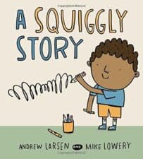 A Squiggly Story 10 Children's Books About Books