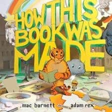 How This Book Was Made 10 Children's Books About Books