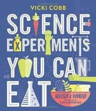 Science Experiments You Can Eat Must-Read NonFiction for Kids