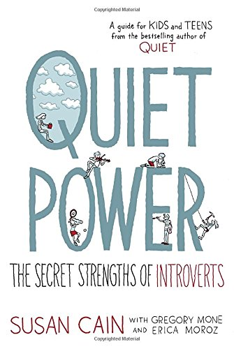 Introverted Teens and Kids Need This Book: Quiet Power by Susan Cain