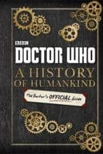 BBC Doctor Who A History of Humankind The Doctor's Official Guide New for 2017! Non Fiction Books for Kids