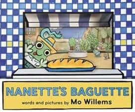 Nanette's Baguette by Mo Willems 10 NEW Funny Picture Books Books