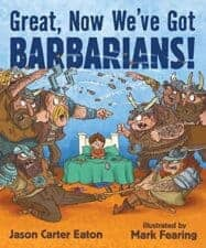 OH, Great Now We've Got Barbarians! by Jason Carter Eaton 10 NEW Funny Picture Books Books