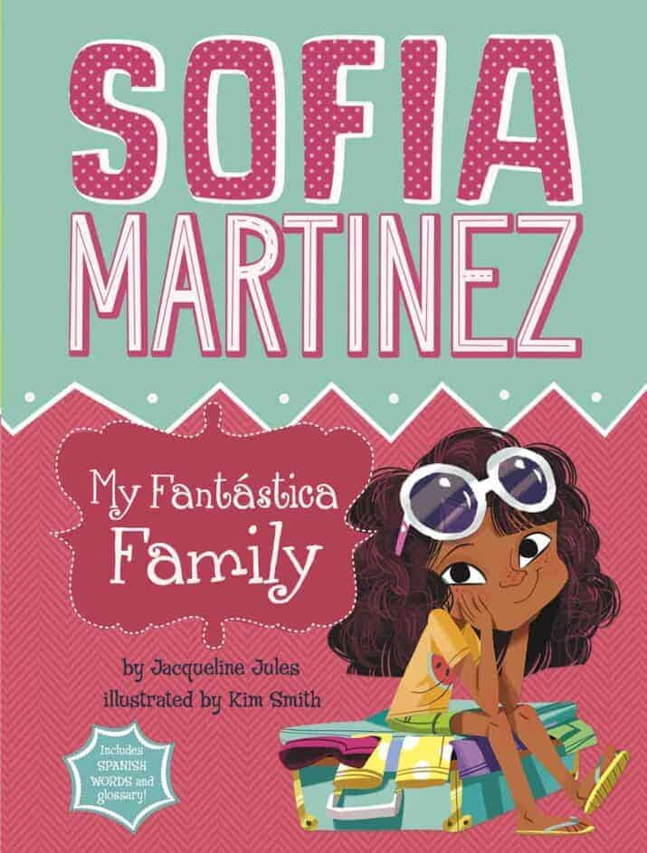 Sofia Martinez My Fantástica Family easy beginning early chapter books 8 year olds
