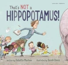 That's NOT a Hippopotamus! 10 NEW Funny Picture Books Books