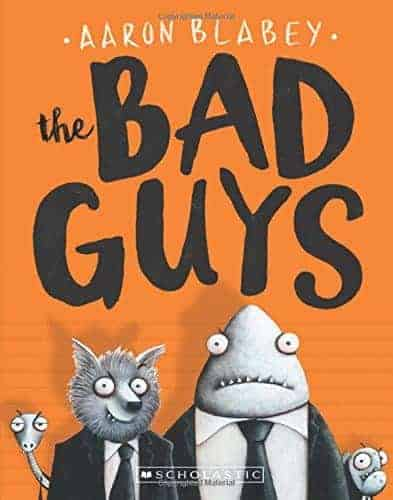 The Bad Guys 13 Books That Are Perfect for 6- to 9- Year Olds