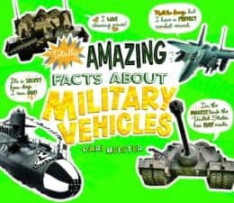 Totally Amazing Facts About Military Vehicles New for 2017! Non Fiction Books for Kids