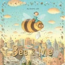 Bee and Me by Alison Jay New Spring Books for Kids About Nature and Animals