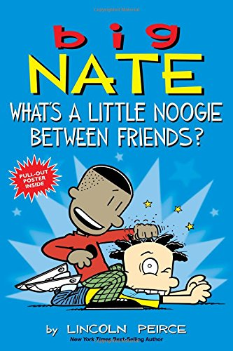 Big Nate- What's a Little Noogie Between Friends? What's New in Graphic Novels for Kids