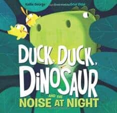 Duck, Duck, Dinosaur and the Noise at Night bedtime stories about going to bed