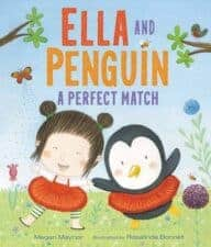 Ella and Penguin A Perfect Match by Megan Maynor Books That Help Children Learn About Friendship