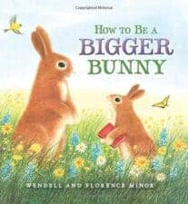 How to Be a Bigger Bunny New Stories for the Readers on Your Lap