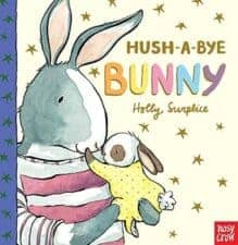 Hush-a-Bye Bunny 15 Fantastic Board Books for Ages 0 - 3 Years Old (2017)