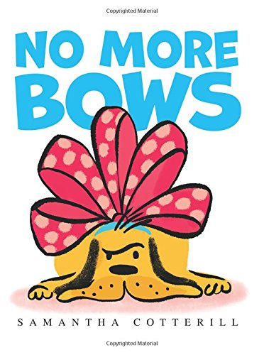 No More Bows Children's Picture Books about Pets 2017