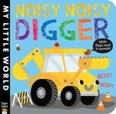 Noisy Noisy Digger (My Little World) books for kids about vehicles