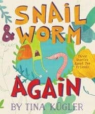 Snail and Worm Again by Tina Kugler Books That Help Children Learn About Friendship