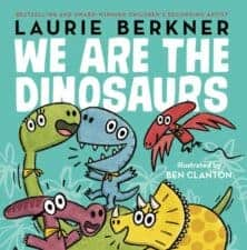 We Are the Dinosaurs New Stories for the Readers on Your Lap
