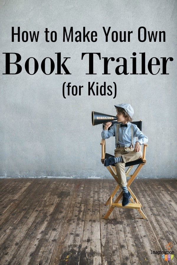 How to Make Your Own Book Trailer (for Kids) -- a great alternative to book reports!
