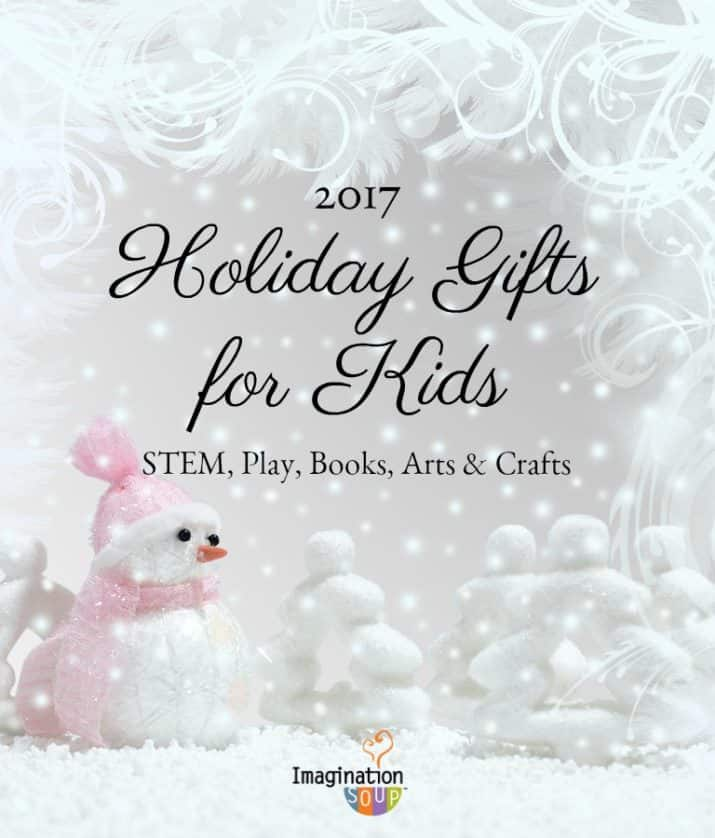 2017 holiday gifts for kids including STEM, pretend play, books, arts and crafts, and stocking stuffers