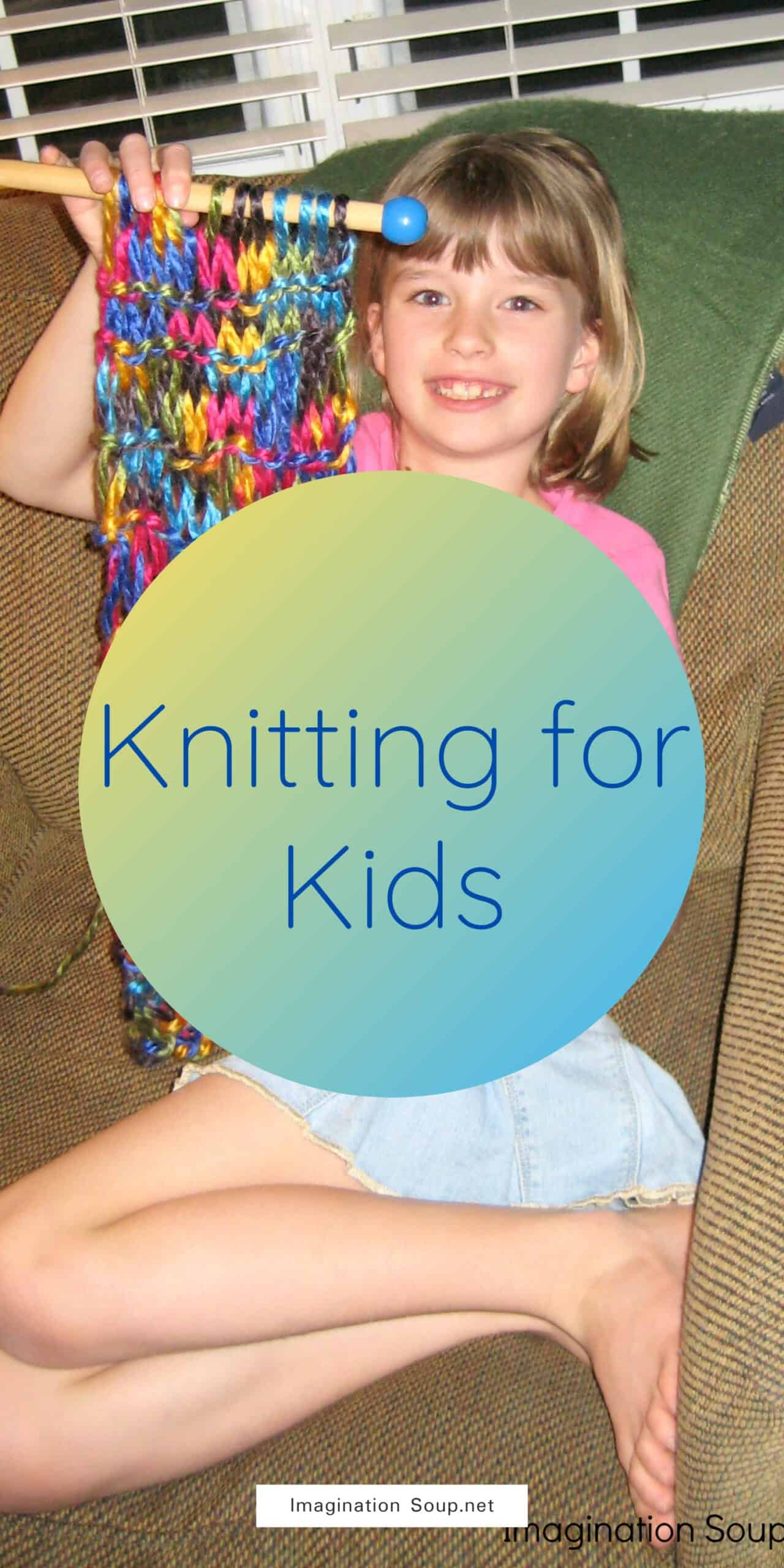 Knitting for Kids (How to Teach Kids to Knit)