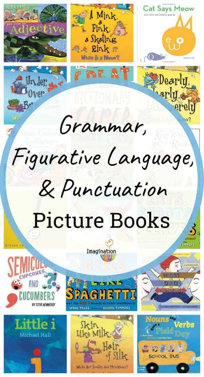 Picture Books That Teach Grammar, Figurative Language, and Punctuation #kids #grammar #childrensbooks