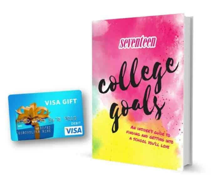 SEVENTEEN COLLEGE GOALS: An Insider's Guide to Finding and Getting Into a School You'll Love plus $100 gift card