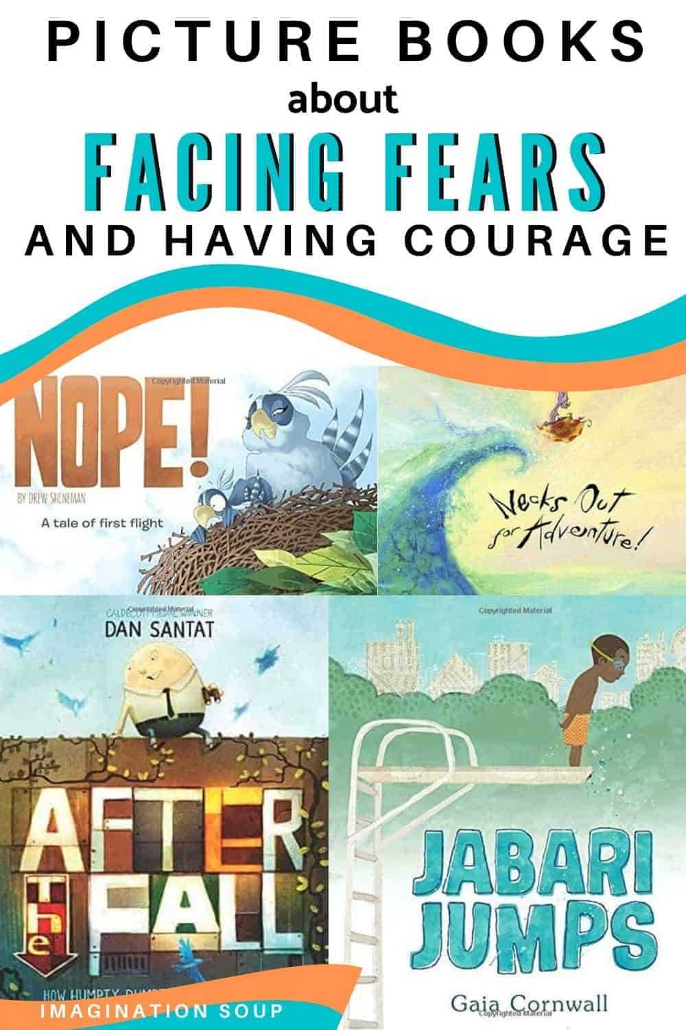 the best picture books about facing fears and having courage