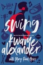 Swing by Kwame Alexander and Mary Rand Hess
