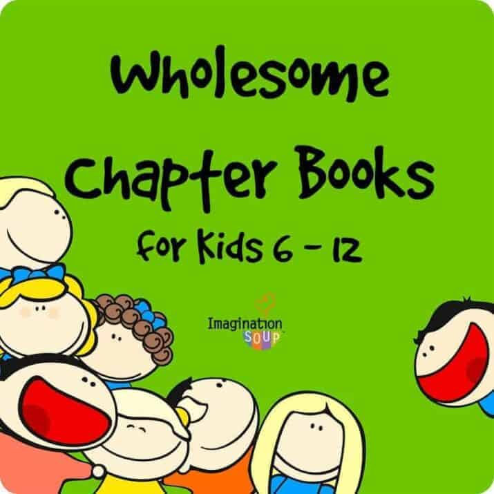 wholesome chapter books for kids 6 to 12