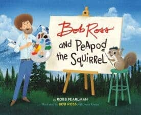 Bob Ross and Peapod Squirrel