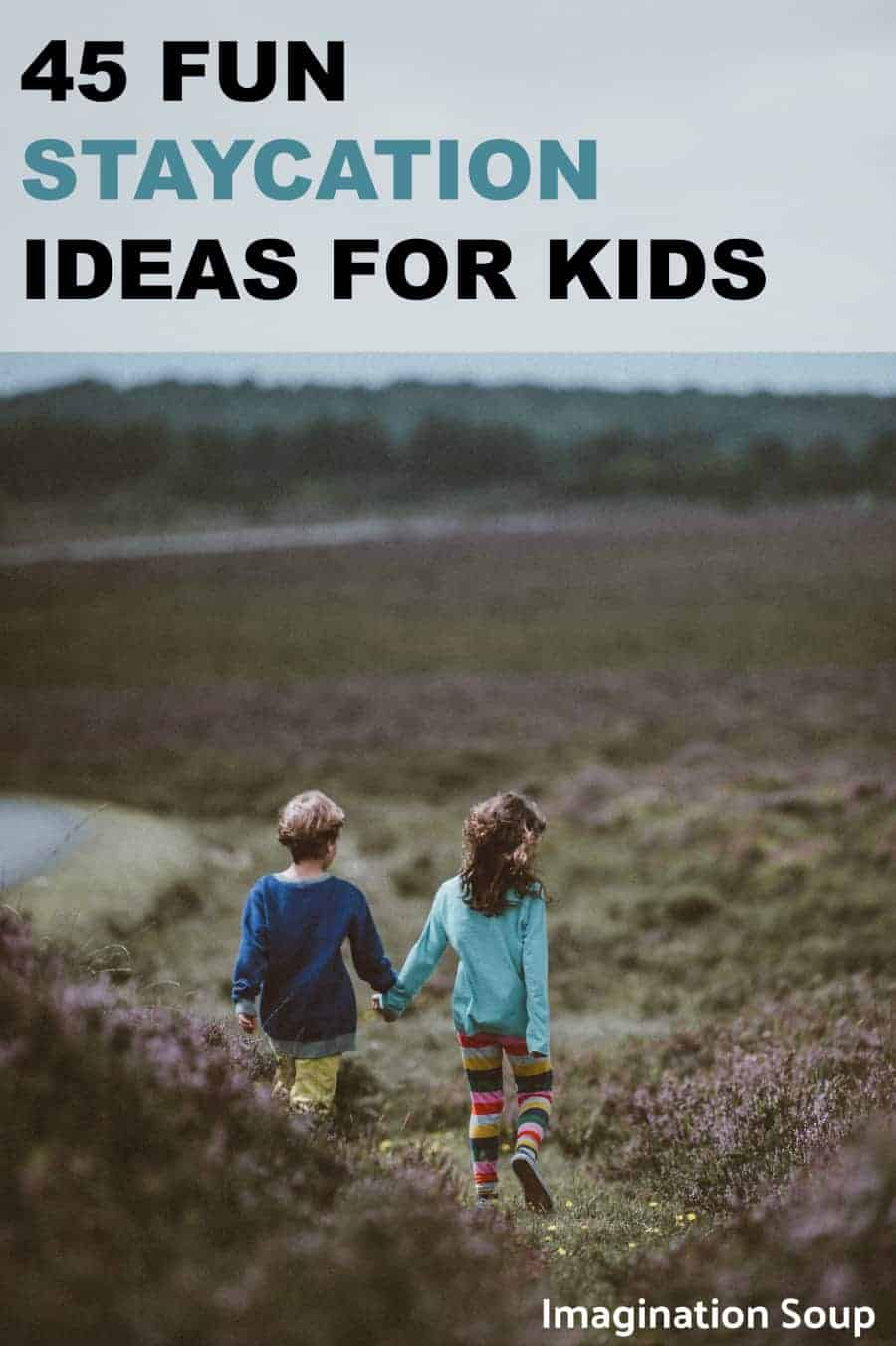 Fun Staycation Ideas for Kids To Do...At Home