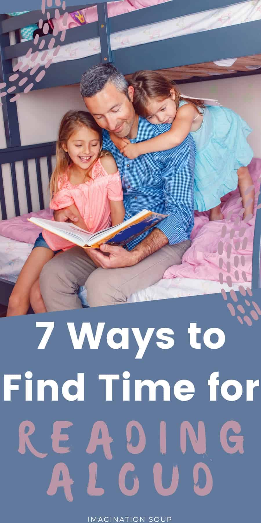7 Creative Ideas for Finding Reading Aloud Time