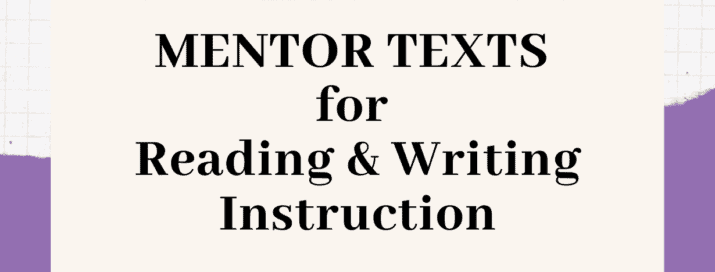 mentor texts for reading and writing instruction