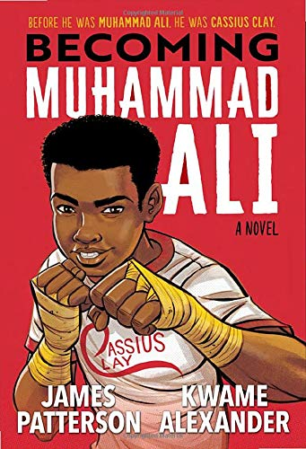 Becoming Muhammad Ali by James Patterson and Kwame Alexander