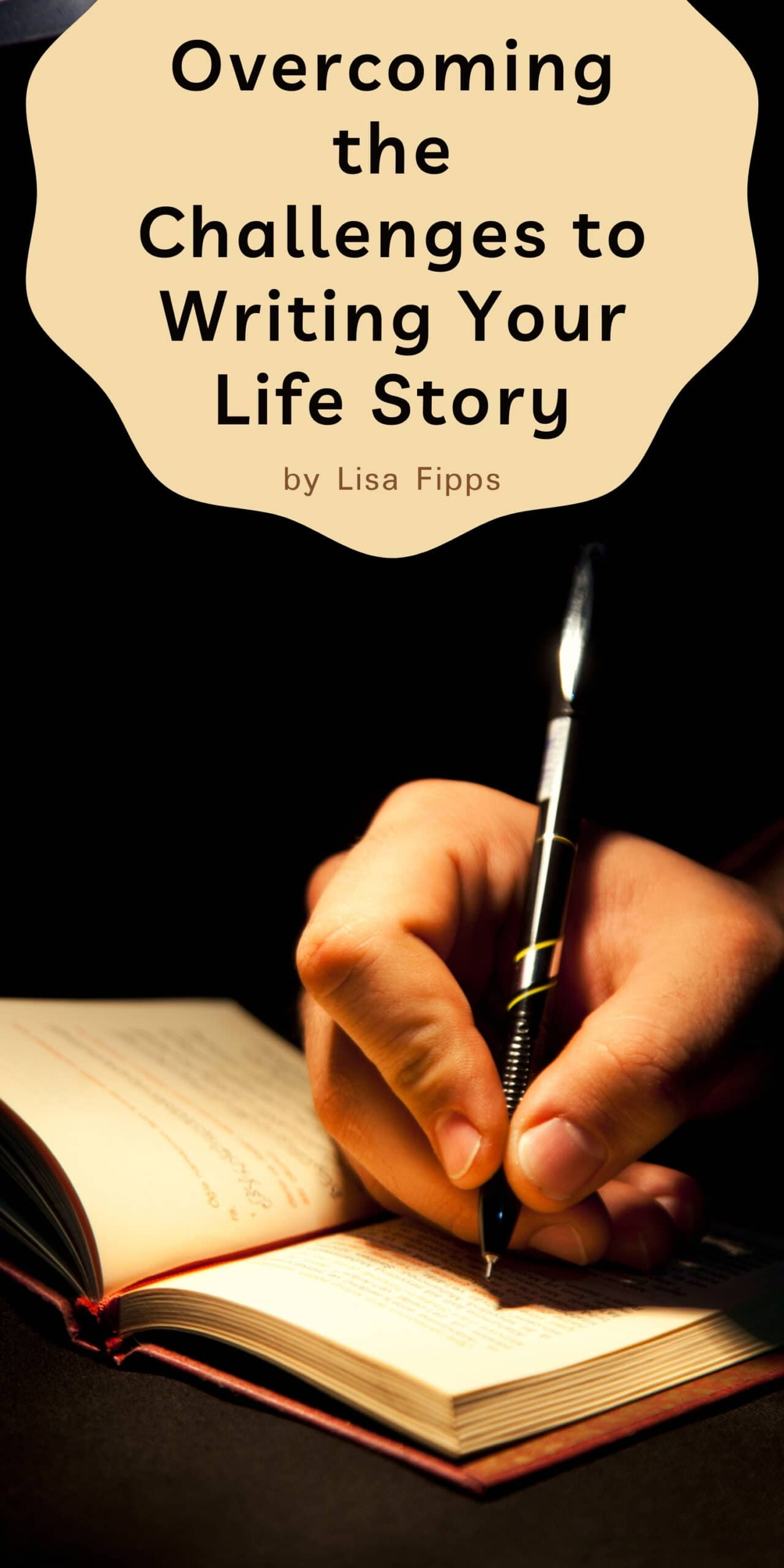 Overcoming the Challenges to Writing Your Life Story